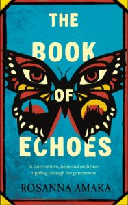 A Book of Echoes, by Rosanna Amaka